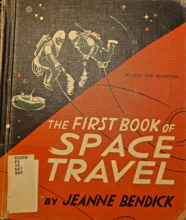 """The University of Texas Perry-Castañeda Library has a copy of Jeanne Bendick's """"The First Book of Space Travel."""" The book was originally published in 1953 and reprinted in 1960 and 1963."""